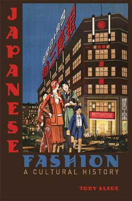Japanese Fashion: A Cultural History - Slade, Toby