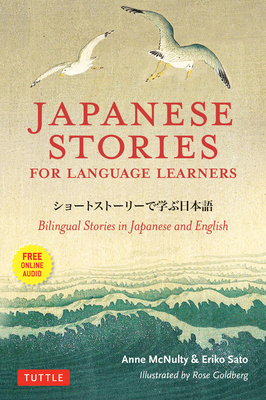 Japanese Stories for Language Learners: Bilingual Stories in Japanese and English (MP3 Audio Disc Included) - McNulty, Anne, and Sato, Eriko