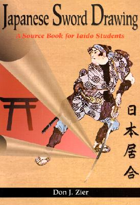Japanese Sword Drawing: A Sourcebook - Zier, Don