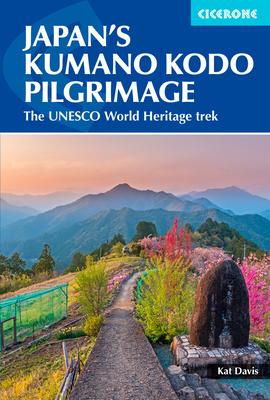 Japan's Kumano Kodo Pilgrimage: The UNESCO World Heritage trek - Davis, Kat