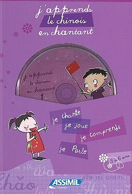 J'apprends le Chinois en Chantant - Feng, Jin, and Loric, Jeanette, and Yu, Hong