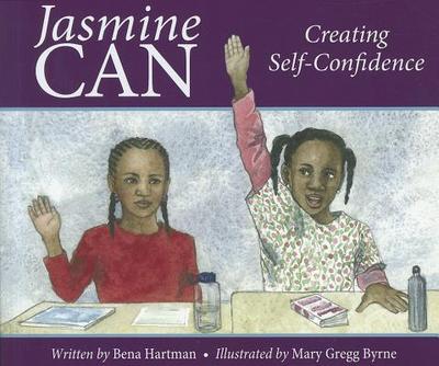 Jasmine Can: Creating Self-Confidence - Hartman, Bena