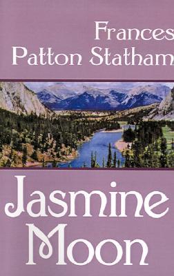 Jasmine Moon - Statham, Frances Patton