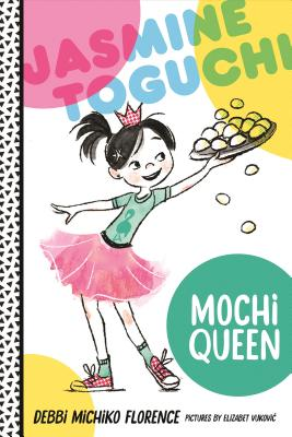 Jasmine Toguchi, Mochi Queen - Florence, Debbi Michiko