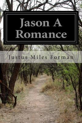 Jason a Romance - Forman, Justus Miles