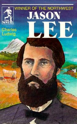 Jason Lee (Sowers Series) - Ludwig, C, and Ludwig, Charles, and Charles, Ludwig