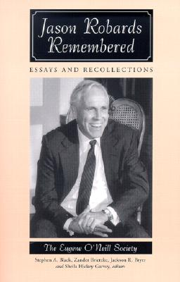 Jason Robards Remembered: Essays and Recollections - Eugene O'Neill Society (Creator), and Black, Stephen A, Professor (Editor), and Brietzke, Zander (Editor)