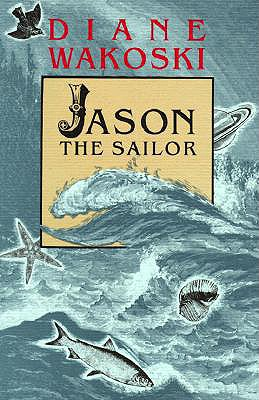 Jason the Sailor - Wakoski, Diane
