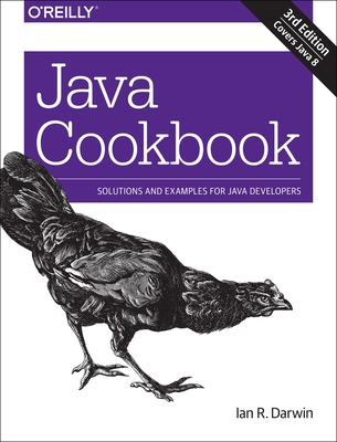 Java Cookbook: Solutions and Examples for Java Developers - Darwin, Ian F