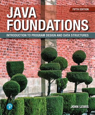 Java Foundations: Introduction to Program Design and Data Structures - Lewis, John, and DePasquale, Peter, and Chase, Joe