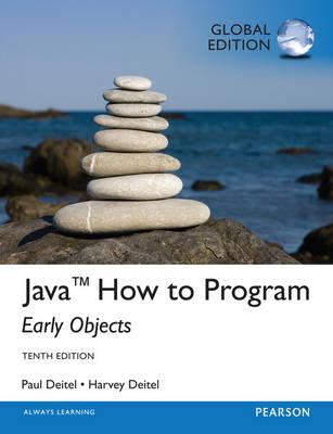Java How To Program (Early Objects), Global Edition - Deitel, Harvey, and Deitel, Paul