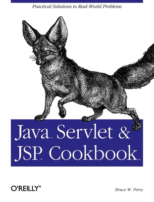 Java Servlet and JSP Cookbook - Perry, Bruce W