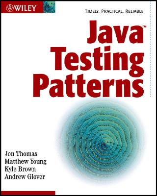Java Testing Patterns - Thomas, Jon, and Young, Matthew, Bishop, and Brown, Kyle