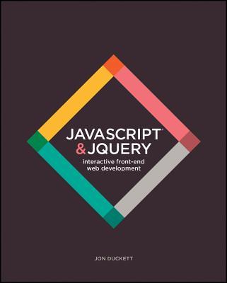 JavaScript and Jquery: Interactive Front-End Web Development - Duckett, Jon