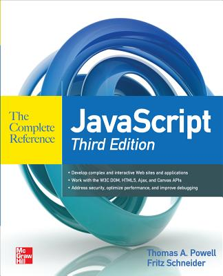 JavaScript The Complete Reference - Powell, Thomas, and Schneider, Fritz
