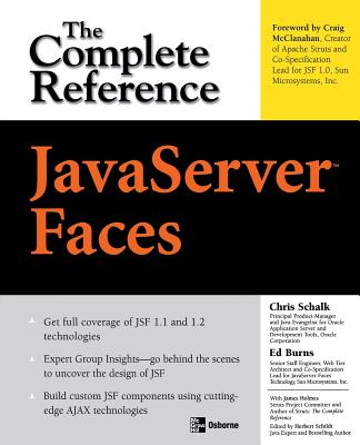 JavaServer Faces: The Complete Reference - Schalk, Chris, and Burns, Ed, and Holmes, James