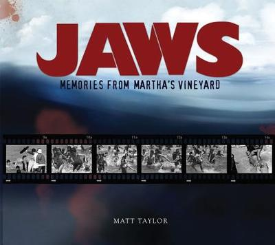 Jaws: Memories from Martha's Vineyard - Taylor, Matt, and Spielberg, Steven (Foreword by)
