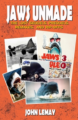 Jaws Unmade: The Lost Sequels, Prequels, Remakes, and Rip-Offs - Mullis, Justin (Contributions by), and Lemay, John