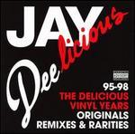 Jay Deelicious 95-98: The Delicious Vinyl Years: Originals, Remixes, & Rarities