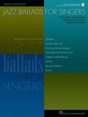 Jazz Ballads for Singers - Men's Edition: 15 Classic Standards in Custom Vocal Arrangements Men's Edition - Rawlins, Steve