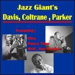Jazz Giants: Davis, Coltrane, Parker