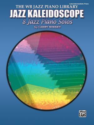 Jazz Kaleidoscope: 8 Jazz Piano Solos - Minsky, Larry