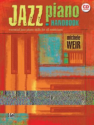 Jazz Piano Handbook: Essential Jazz Piano Skills for All Musicians, Book & CD - Weir, Michele