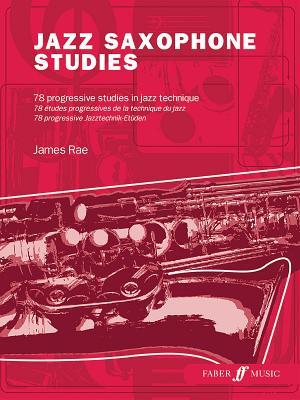 Jazz Saxophone Studies - Rae, James (Composer)
