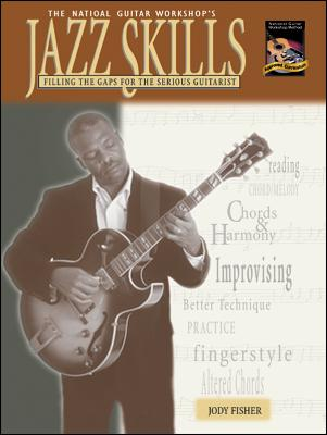 Jazz Skills: Filling the Gaps for the Serious Guitarist - Fisher, Jody