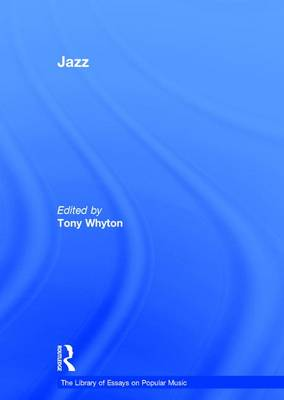 Jazz - Whyton, Tony (Editor), and Moore, Allan F., Professor (Series edited by)