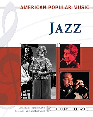 Jazz - Holmes, Thom, and Duckworth, William (Foreword by)
