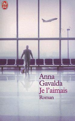 Je L'Aimais - Gavalda, Anna