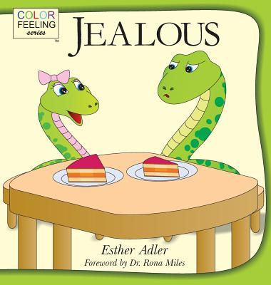 Jealous: Helping Children Cope with Jealousy - Adler, Esther, and Miles, Rona (Foreword by)