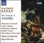 Jean-Baptiste Lully: The Tragedy of Armide