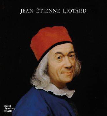 Jean-Etienne Liotard - Baker, Christopher, and Bull, Duncan
