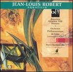 Jean-Louis Robert: Aquatilis; Lithoïde VIII; Domino