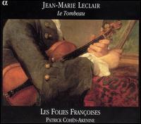 Jean-Marie Leclair: Le Tombeau - Béatrice Martin (harpsichord); Francois Poly (cello); Leonor de Recondo (violin); Les Folies Françoises;...