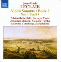 Jean-Marie Leclair: Violin Sonatas, Book 2 - Adrian Butterfield (baroque violin); Jonathan Manson (viola da gamba); Laurence Cummings (harpsichord)