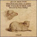 Jean Mouton: Missa Dictes moy toutes voz pens�es