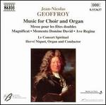 Jean-Nicolas Geoffroy: Music for Choir and Organ