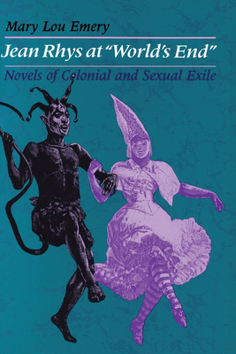 """Jean Rhys at """"World's End"""": Novels of Colonial and Sexual Exile - Emery, Mary Lou"""