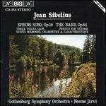 Jean Sibelius: Spring Song; The Bard; Three Pieces; Presto for Strings; Suites Mignone, Champêtre & Characterisque