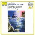 Jean Sibelius: Symponien Nos. 5 & 6; Der Schwan von Tuonela