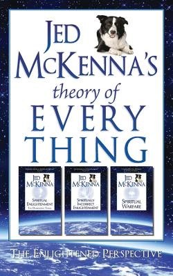 Jed McKenna's Theory of Everything: The Enlightened Perspective - McKenna, Jed