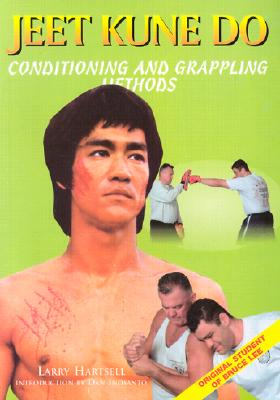 Jeet Kune Do: The Principles of a Complete Fighter - Hartsell, Larry, and Balicki, Ron, and Gold, Dr Steven
