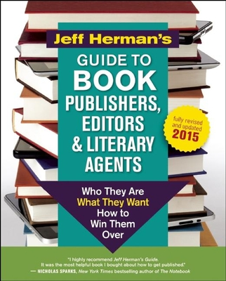 Jeff Herman's Guide to Book Publishers, Editors and Literary Agents: Who They Are, What They Want, How to Win Them Over - Herman, Jeff