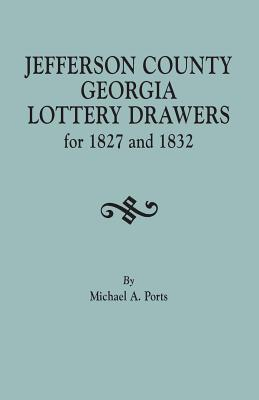 Jefferson County, Georgia, Lottery Drawers for 1827 and 1832 - Ports, Michael A