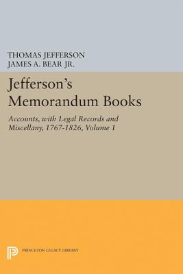 Jefferson's Memorandum Books, Volume 1: Accounts, with Legal Records and Miscellany, 1767-1826 - McClure, James P (Editor), and Jefferson, Thomas, and Bear, James A (Editor)