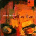 Jeffrey Ryan: Quantum Mechanics