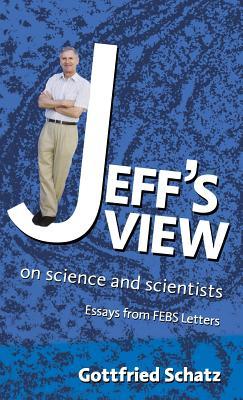 Jeff's View: On Science and Scientists - Schatz, Gottfried